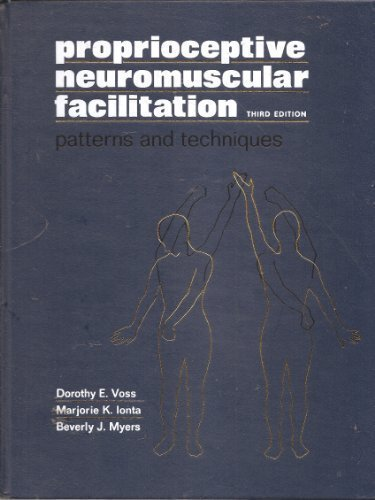 Proprioceptive Neuromuscular Facilitation: Patterns and Techniques 3rd Edition by Dorothy E. Voss, Marjorie K. Ionta, Beverly J. Myers (1985) Gebundene Ausgabe