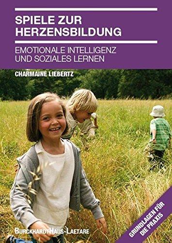 Spiele zur Herzensbildung: Emotionale Intelligenz und Herzensbildung
