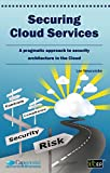 Securing Cloud Services: A Pragmatic Approach to Security Architecture in the Cloud