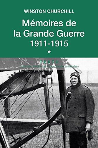 Mémoires de la Grande Guerre T1: 1911-1915