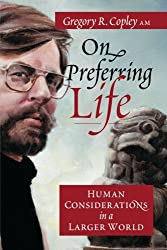 On Preferring Life: Human Considerations in a Larger World