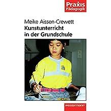 Praxis Pädagogik: Kunstunterricht in der Grundschule