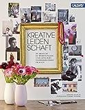 Kreative Leidenschaft: Zu Besuch in Wohnungen und Ateliers inspirierender Frauen - Simone Knauss