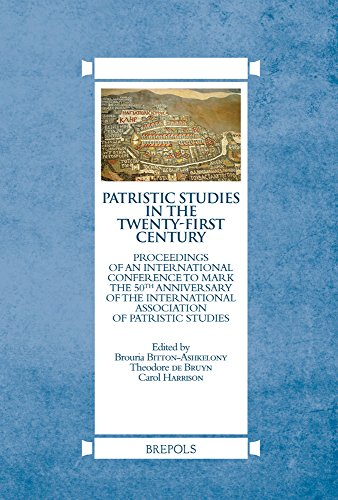 Patristic Studies in the Twenty-first Century: Proceedings of an International Conference to Mark the 50th Anniversary of the International Association of Patristic Studies