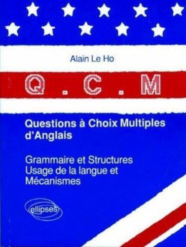 Q.C.M. questions à choix multiples d'anglais: Grammaire et structures, usage de la langue et mécanismes