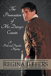 The Prosecution of Mr. Darcy's Cousin by Regina Jeffers (2015-05-10)