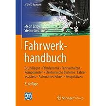Fahrwerkhandbuch: Grundlagen – Fahrdynamik – Fahrverhalten– Komponenten – Elektronische Systeme – Fahrerassistenz – Autonomes Fahren– Perspektiven (ATZ/MTZ-Fachbuch)