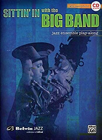 Sittin' In with the Big Band, Vol 1: Alto Saxophone (Book & CD)