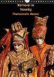 Karneval in Venedig - Phantasievolle Masken (Wandkalender 2019 DIN A4 hoch): Porträtaufnahmen einiger der schönsten Masken vom Carnevale di Venezia (Monatskalender, 14 Seiten ) (CALVENDO Orte)