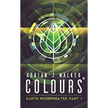 Colours (Earth Incorporated Book 1)