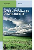 Internationales Umweltrecht (De Gruyter Studium)