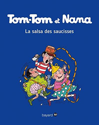 Tom-Tom et Nana, Tome 30 : La salsa des saucisses par From Bayard