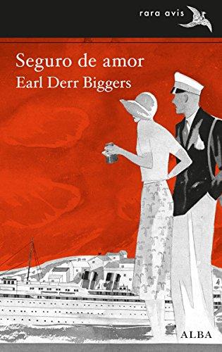 Seguro de amor (Rara Avis nº 28) por Earl Derr Biggers