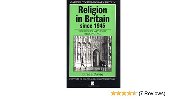 Religion in britain since 1945 believing without belonging making religion in britain since 1945 believing without belonging making contemporary britain amazon grace davie 9780631184447 books altavistaventures Images