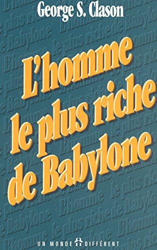 HOMME PLUS RICHE DE BABYLONE par George S. Clason