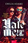 Hate me ! That's the game !, tome 1 : Coup de foudre par Adams