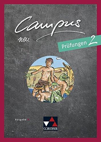 Campus B - neu / Gesamtkurs Latein in vier Bänden: Campus B - neu / Campus B Prüfungen 2 - neu: Gesamtkurs Latein in vier Bänden