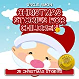 25 Christmas Stories: (FREE Coloring Book Included): Christmas Stories for Children (English Edition)