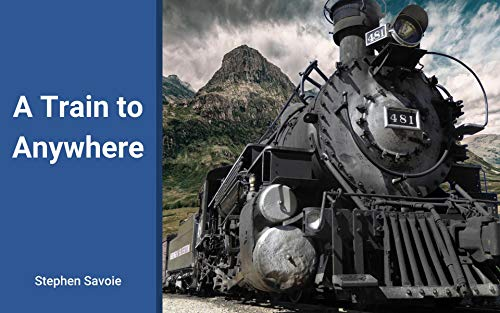 A Train to Anywhere (English Edition)