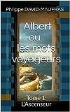 Telecharger Livres Albert ou les mots voyageurs Tome 1 L Ascenseur (PDF,EPUB,MOBI) gratuits en Francaise