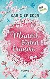 Mandelblütenträume: Roman
