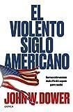 El violento siglo americano: Guerras e intervenciones desde el fin de la segunda guerra mundial (Memoria Crítica)