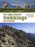 Les plus beaux trekkings en France de Jacqueline Cantaloube (18 avril 2012) Broché - 18/04/2012