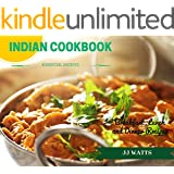 INDIAN COOKBOOK: Simple Everyday Traditional, spicy authentic Indian recipes. Indian cooking , Recipes for Daals, Chutneys, Biryani, curries