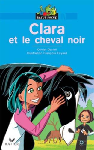 Bibliotheque De Ratus: Clara ET Le Cheval Noir par Olivier Daniel