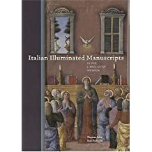 Italian Illuminated Manuscripts in the J. Paul Getty Museum (Getty Trust Publications: J. Paul Getty Museum) by Thomas Kren (2005-05-31)