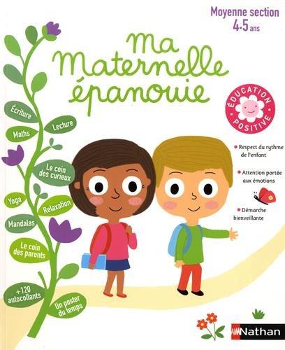 Ma Maternelle épanouie - cahier d'activités Moyenne Section 4/5 ans - Education positive par Christophe LOUPY