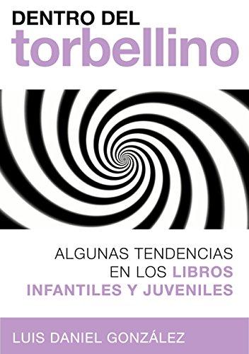 Dentro del torbellino: Algunas tendencias en los libros infantiles y juveniles de [González,