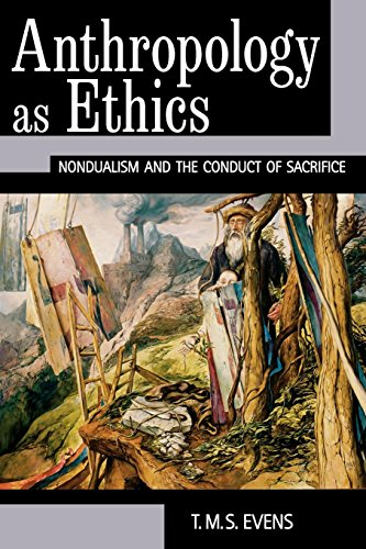 Anthropology as Ethics: Nondualism and the Conduct of Sacrifice por T. M. S. Evens