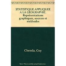 STATISTIQUE APPLIQUEE A LA GEOGRAPHIE. Représentations graphiques, sources et méthodes