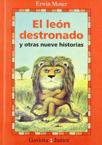 El León Destronado y Otras nueve historias (Gaviota junior) por Moser  Erwin