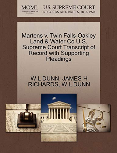 Martens V. Twin Falls-Oakley Land & Water Co U.S. Supreme Court Transcript of Record with Supporting Pleadings