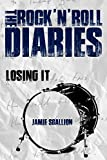 Losing It (The Rock 'n' Roll Diaries Book 3)