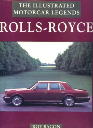 Rolls-Royce: Illustrated Motorcar Legend