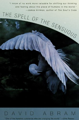 The Spell of the Sensuous: Perception and Language in a More-Than-Human World (English Edition)