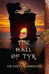 The Hall of Tyr: Book Four of The Circle of Ceridwen Saga