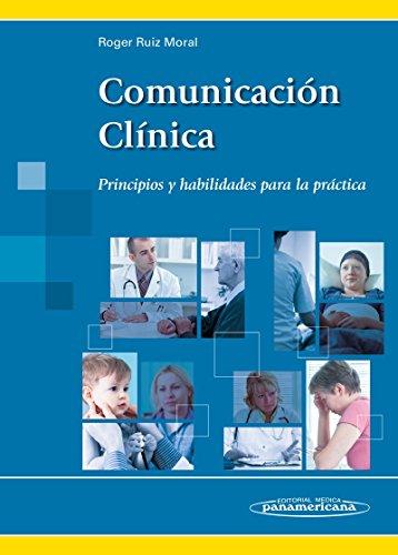 Comunicación Clínica. Principios y habilidades para la práctica por Roger Ruiz Moral