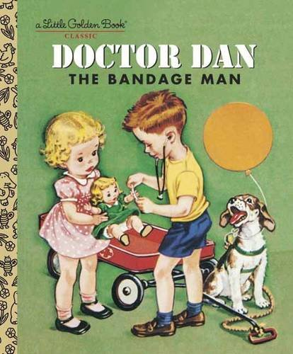 Doctor Dan the Bandage Man (Little Golden Books)