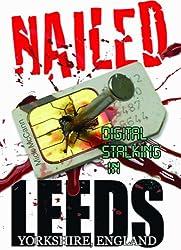 Nailed - Digital Stalking. (English Edition)