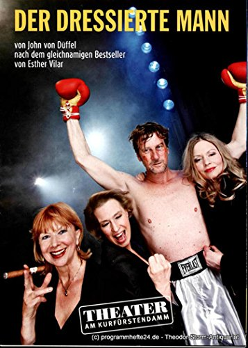 Programmheft Der dressierte Mann von John von Düffel. Premiere 22. April 2012 (Hartmann Duffel)
