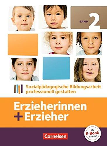 Erzieherinnen + Erzieher - Aktuelle Ausgabe: Band 2 - Sozialpädagogische Bildungsarbeit professionell gestalten: Fachbuch Ursula Bands