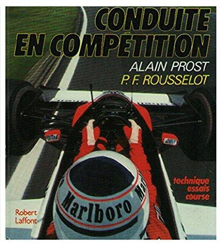 Conduite en compétition : Technique essais course par Alain Prost