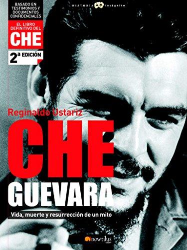 Che Guevara: (Versión sin solapas) por Reginaldo Ustariz