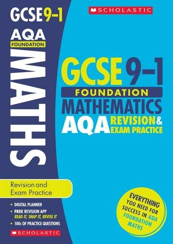 GCSE Maths AQA Revision & Practice Book for the Foundation Grade 9-1 Course with free revision app (Scholastic GCSE Maths 9-1 Revision & Exam Practice) (GCSE Grades 9-1)
