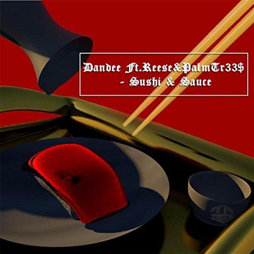 Sushi & Sauce (feat. Reese & Palmtr33$) [Explicit] - Sushi Sauce
