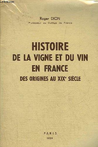 HISTOIRE DE LA VIGNE ET DU VIN EN FRANCE DES ORIGINES AU XIXE SIECLE.
